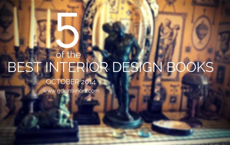 5 Of The Best Interior Design Books October 2014