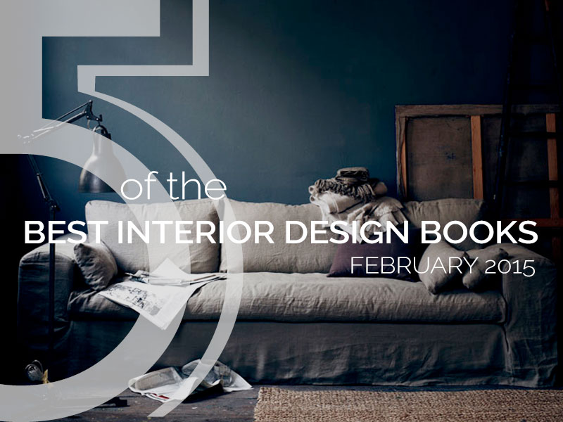 Best interior design books february 2015 for Interior design books